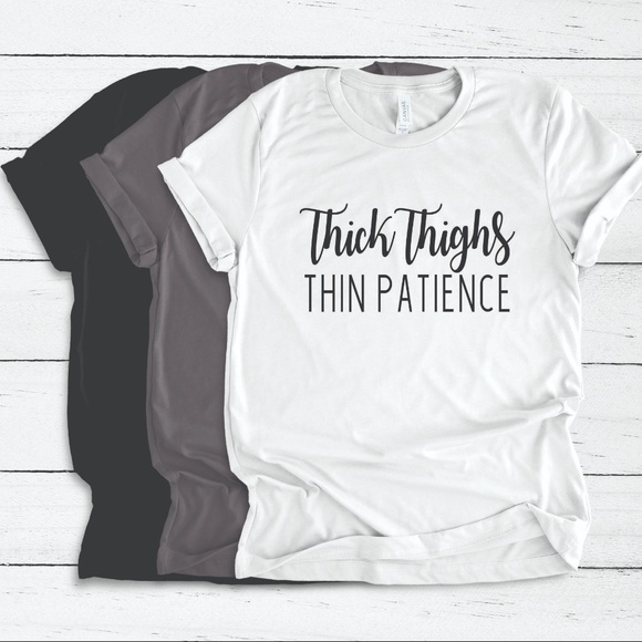 d1c916043eb Tops | Thick Thighs Thin Patience Funny Workout Tee Shirt | Poshmark